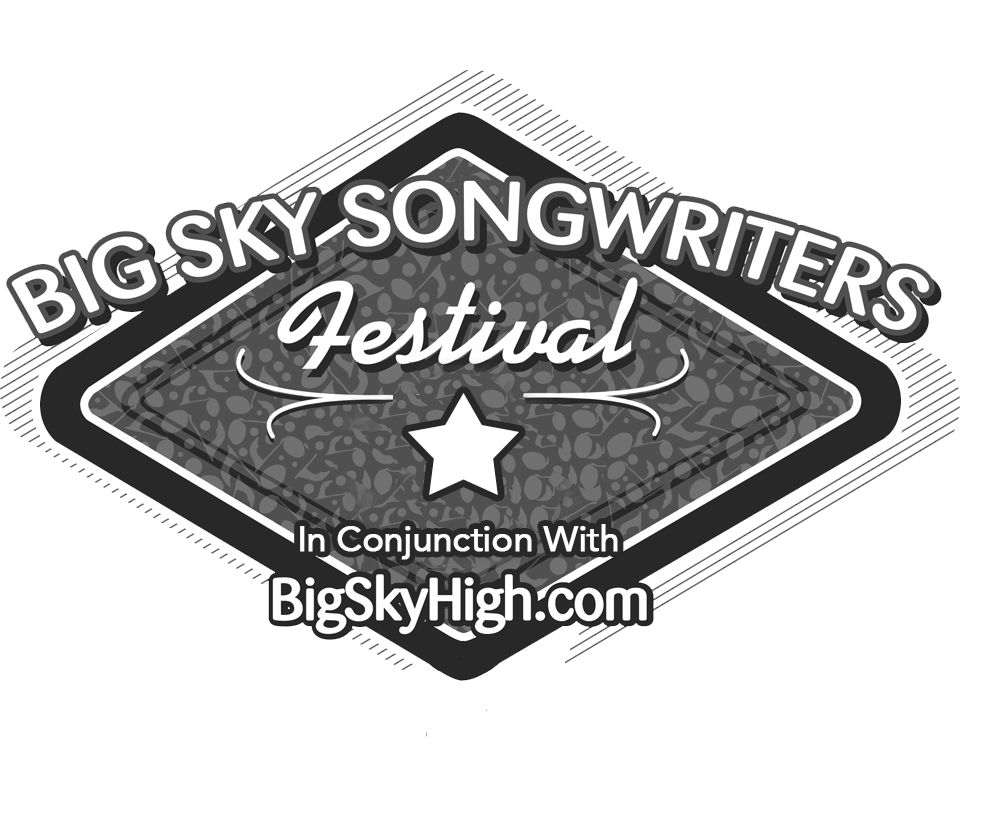Big Sky Songwriters Festival in conjunction with Bigskyhigh.com